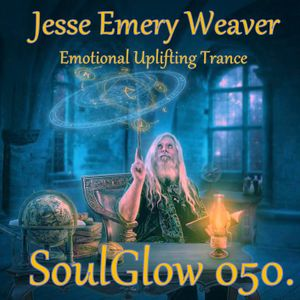 Jesse Emery Weaver - SoulGlow 050. / Uplifting Trance 141 Bpm / (14.07.2015.) {01:58:20}