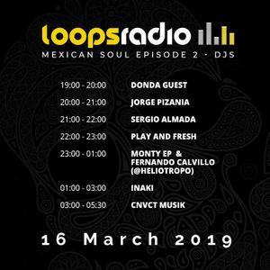 Monty & Fernando Calvillo (Heliotropo) - Mexican Soul Episode 002 Loops Radio