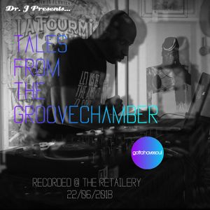 Dr. J Presents: Tales From The Groovechamber @ The Retailery (22/06/2018)
