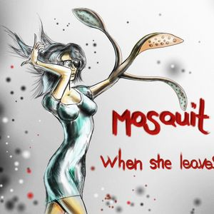 Mosquit -  When she Leaves [LOUNGE's mix]