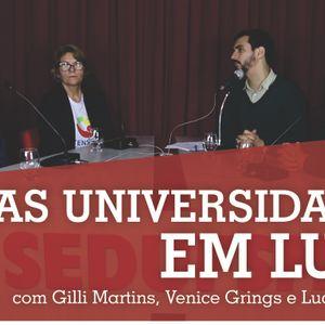 """Ponto de Pauta 14: """"As universidades em Luta"""" com Gilli Martins, Venice Grings e Lucas Reinehr"""