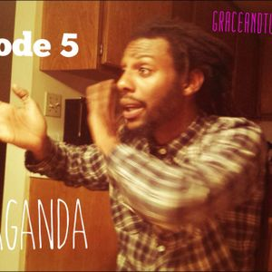 Grace And Two Fingers - Episode 5 - Propaganda
