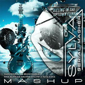 MARK RONSON ft BRUNO MARS vs RATM vs DJ MIF vs SLICE N DICE killing in uptown funk (da sylva mashup)