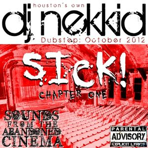 """DJ Nekkid -""""Sick!"""" Chapter 1: Sounds from the Abandoned Cinema (10/30/12)"""