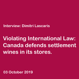 Interview with Dimitri Lascaris: Legal Battle over deceptive wines continues In Canada. why?