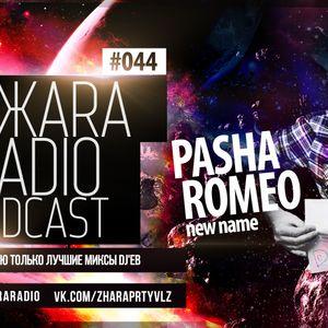 ЖARA Radio Podcast №44 (Week .06.02.14) Mixed By Pasha Romeo