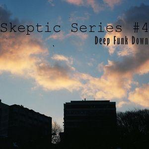 Skeptic Series #4 Deep Funk Down