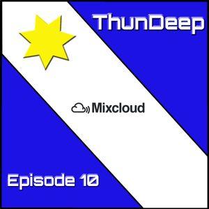 ThunDeep Episode 10