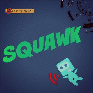 Squawk Episode 11