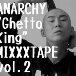 "ANARCHY""Ghetto King""MIXXXTAPE vol.2"