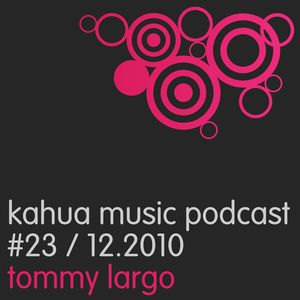 Kahua Music Podcast #23 - Tommy Largo