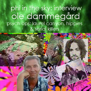 Ole Dammegård: laurel canyon, psych ops, hippies and serial killers