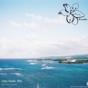 Lilies Radio: 005 with seventhgaze and okayshades