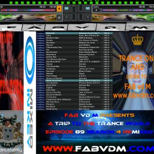 Fab vd M Presents A Trip To The Trance World Episode 89 Season 4 Remixed