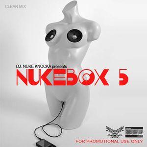 #NUKEBOX 5 (@NukeKnocka) – Clean Mix - Promotional Use Only