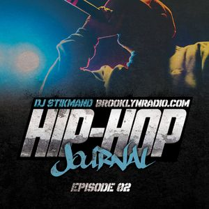 The Hip Hop Journal Episode 2 w/ DJ Stikmand