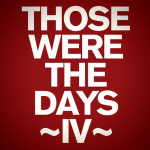 Those were the days [IV]