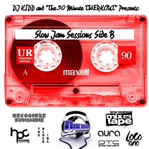 "DJ KIDD and ""THE 30 MINUTE TWERKOUT"" Presents: ""SLOW JAM SESSIONS"" SIDE: B"