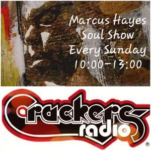 Marcus hayes Soul Show - Crackers Radio #3