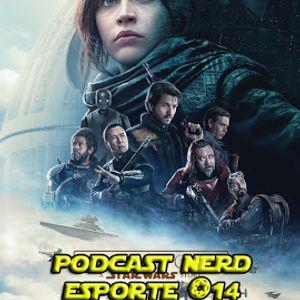 Podcast Nerd Esporte #14 - Star Wars - Rogue One
