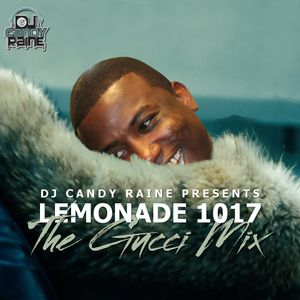 LEMONADE1017? THE GUCCI MIX