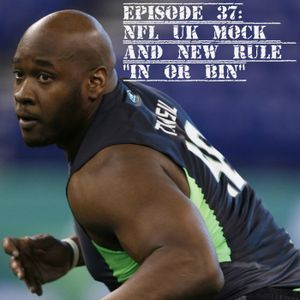 "NFL UK Mock and New Rule ""In or Bin"""