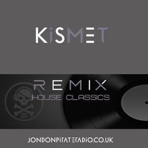 Classic House Remixes - Kismet Live on LPR (15-05-17)