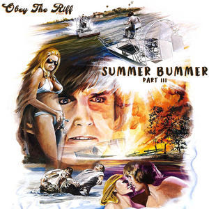 Obey The Riff - Summer Bummer Part III.