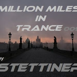 Million Miles In Trance (009) mixed by Stettiner (Praha-Cech Republic)