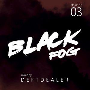 Black Fog E03 by Deft Dealer