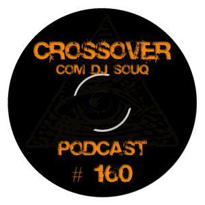 Podcast Crossover # 160 com DJ Souq