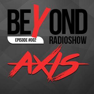 Axis present Beyond Radioshow Episode 002