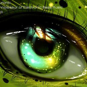 Neuronic - Connoisseur of Electronic Bass Music PT. III