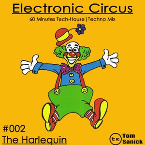 """Electronic Circus #002 - """"The Harlequin"""""""