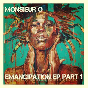 Mr O and The World - Emancipation EP part 1
