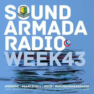 Sound Armada Reggae Dancehall Radio Show | Week 43 2016