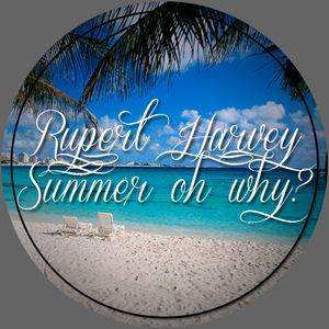 Rupert Harvey - Summer oh why?