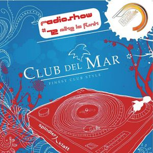Club del Mar - radioshow #72 - Mike la Funk