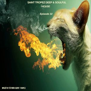 SAINT TROPEZ DEEP & SOULFUL HOUSE Episode 32. Mixed by Dj NIKO SAINT TROPEZ