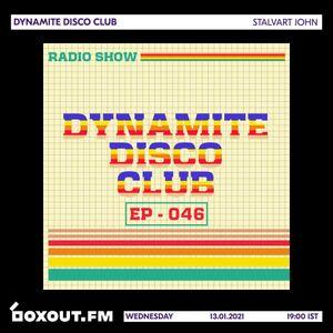 Dynamite Disco Club 046 - Stalvart John [13-01-2021]