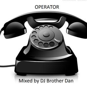 Operator - Mixed by DJ Brother Dan