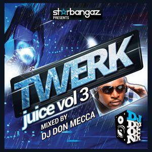 TWERK JUICE VOLUME 3