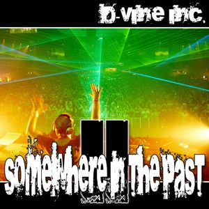 D-Vine Inc. - Somewhere In The Past II...