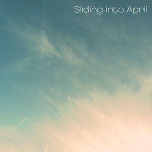 Sliding into April