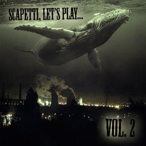 Scapetti, Let's Play... Vol. 2