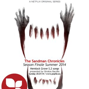 The Sandman Chronicles on Poplie radio season finale: Hemlock Grove season 2 songs 20/7/2014