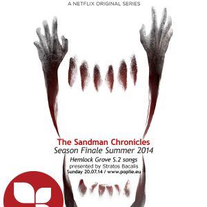 The Sandman Chronicles on Poplie radio season finale: Hemlock Grove season 2 songs 20/7/2014