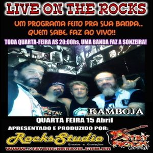 Programa Live On The Rocks - Entrevista com Kamboja