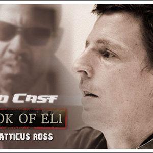 Soundcast Intv.  Atticus Ross (Book of Eli)
