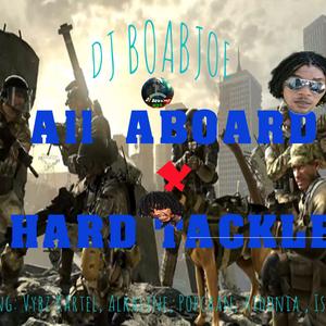All Aboard X Hard Tackle Dancehall Mixtape 2017 (DJ BOBAJOE)